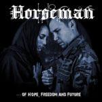 Horseman – Of Hope, Freedom And Future