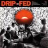 Drip-Fed – Drip-Fed