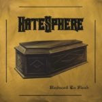 Hatesphere – Reduced To Flesh