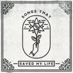 Songs That Saved My Life