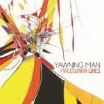 Yawning Man – Macedonian Lines