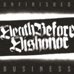 Death Before Dishonor – Unfinished Business