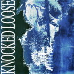 Knocked Loose – A Different Shade Of Blue