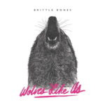Wolves Like Us – Brittle Bones