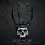 Death Wolf – IV: Come The Dark