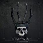 Death Wolf – IV: Come The Dark