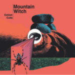Mountain Witch – Extinct Cults