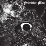 Primitive Man – Immersion