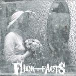 Fuck The Facts – Pleine Noirceur