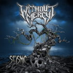 Without Mercy – Seismic