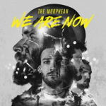 The Morphean – We Are Now