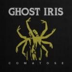 Ghost Iris – Comatose