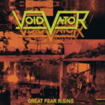 Void Vator – Great Fear Rising