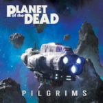 Planet Of The Dead – Pilgrims