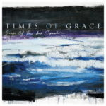 Times Of Grace – Songs Of Loss And Separation