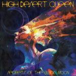 High Desert Queen – Secrets Of The Black Moon