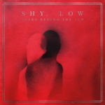 Shy, Low – Snake Behind The Sun