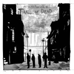 ...And You Will Know Us By The Trail Of Dead
