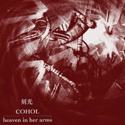 Heaven In Her Arms / Cohol