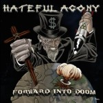 Hateful Agony - Forward Into Doom
