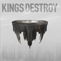 Kings Destroy - Kings Destroy