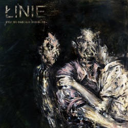 Łinie - What We Make Our Demons Do