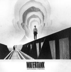Watertank - Destination Unknown