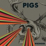 Pigs - Wronger