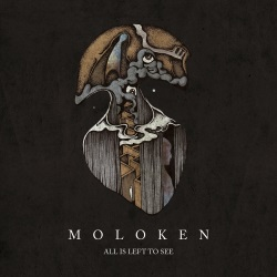 Moloken - All Is Left To See
