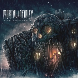 Mortal Infinity - Final Death Denied