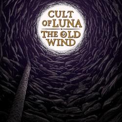 Cult Of Luna / The Old Wind - Råångest