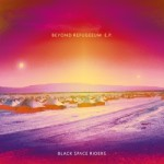 Black Space Riders - Beyond Refugeeum E.P.