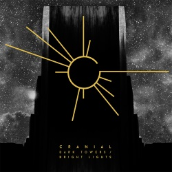 Cranial - Dark Towers / Bright Lights