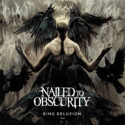 Nailed To Obscurity - King Delusion