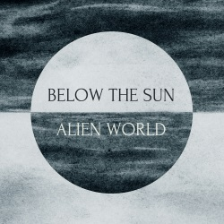Below The Sun - Alien World