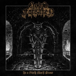 Gods Forsaken - In A Pitch Black Grave