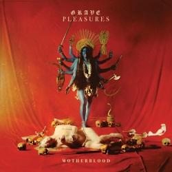 Grave Pleasures - Motherblood