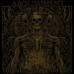 Abolishment Of Flesh - The Inhuman Condition