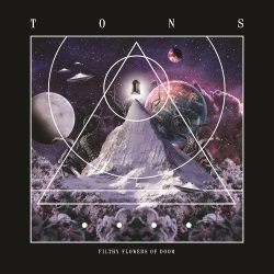 Tons - Filthy Flowers Of Doom