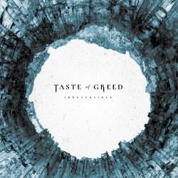 Taste Of Greed - Irreversible