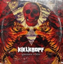 Kielkropf - Ignorance Is Bliss