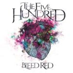 The Five Hundred - Bleed Red