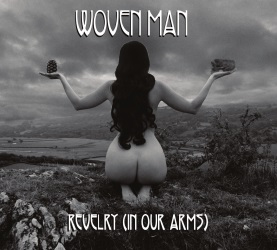 Woven Man - Revelry (In Our Arms)
