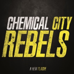 Chemical City Rebels - A New Plague