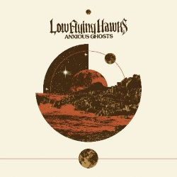 Low Flying Hawks - Anxious Ghosts