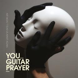 You Guitarprayer - Art Won't Tear Us Apart