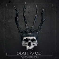 Death Wolf - IV: Come The Dark
