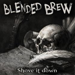 Blended Brew - Shove It Down