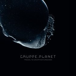 Gruppe Planet - Travel To Uncertain Grounds