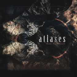 Atlases - Woe Portrait